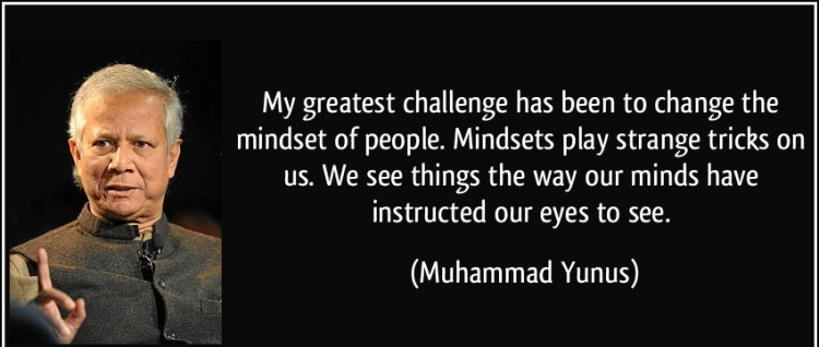 quote-my-greatest-challenge-has-been-to-change-the-mindset-of-people-mindsets-play-strange-tricks-on-us-muhammad-yunus-2039091.jpg